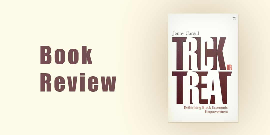 Book Review: Trick or Treat: Rethinking Black Economic Empowerment